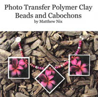 Photo Transfer Polymer Clay Beads and Cabochons DVD